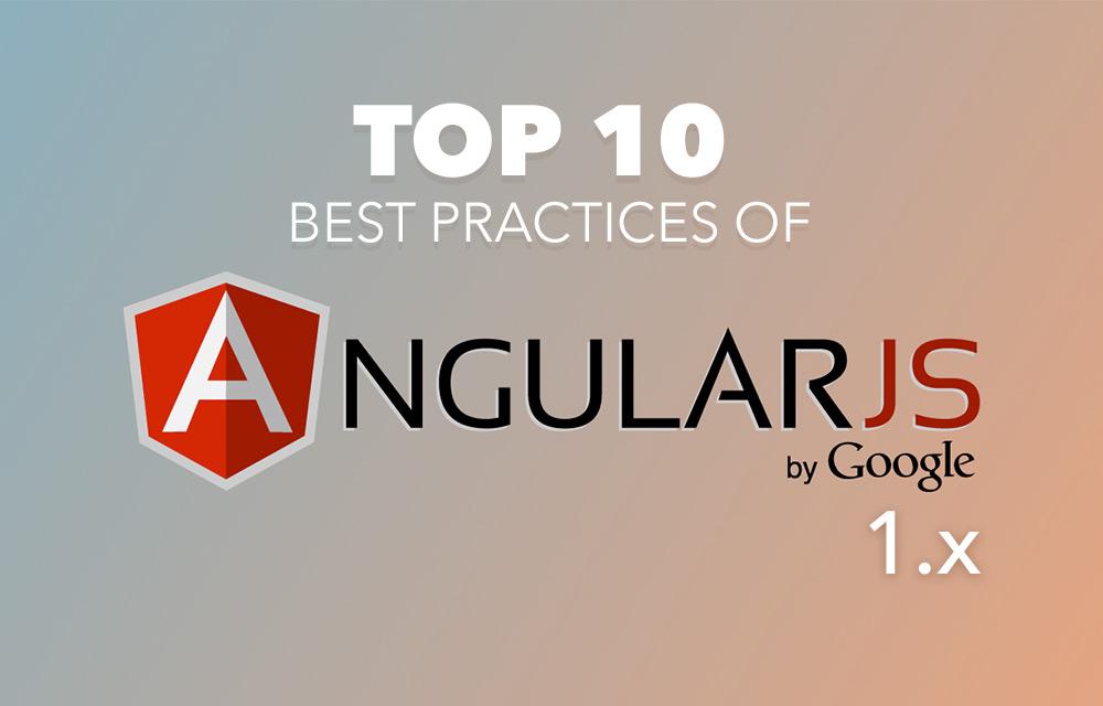 top-10-best-practices-of-angular-js-1-x