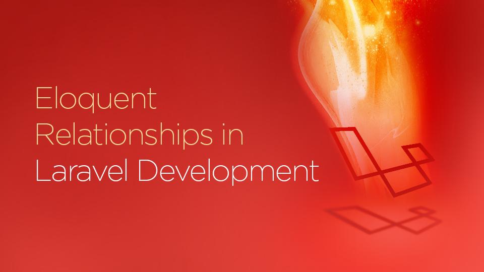 Eloquent Relationships In Laravel Development - Innofied